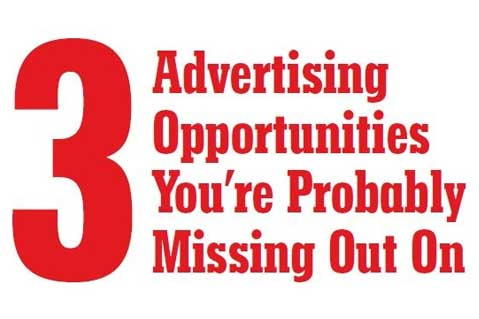 3 Advertising Opportunities You're Probably Missing Out On