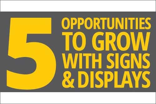 5 Opportunities To Grow With Signs & Displays