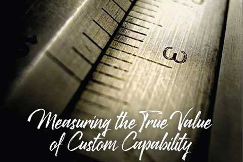 Measuring The True Value Of Custom Capability