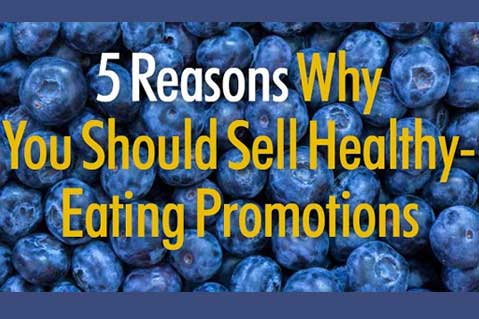 5 Reasons Why You Should Be Selling Healthy-Eating Promotions