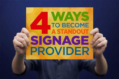 4 Ways To Become A Standout Signage Provider